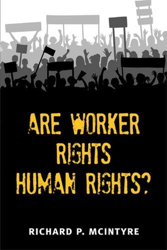 Are Worker Rights Human Rights? - Advances in Heterodox Economics (Hardback)