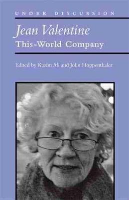 Jean Valentine: This-World Company (Hardback)