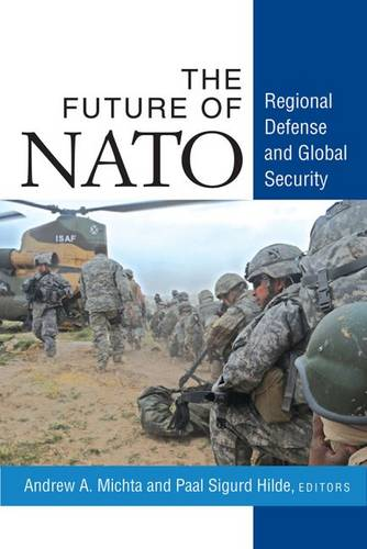 The Future of NATO: Regional Defense and Global Security (Hardback)