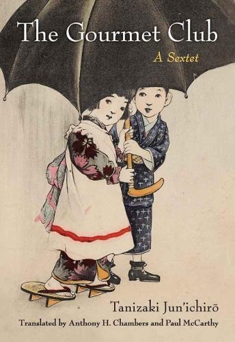 The Gourmet Club: A Sextet - Michigan Monograph Series in Japanese Studies (Hardback)