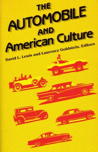 The Automobile and American Culture (Paperback)
