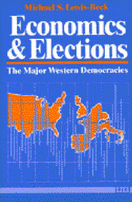 Economics and Elections: The Major Western Democracies (Paperback)
