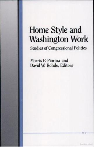 Home Style and Washington Work: Studies of Congressional Politics (Paperback)