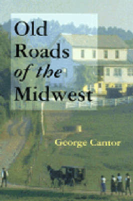 Old Roads of the Midwest (Paperback)