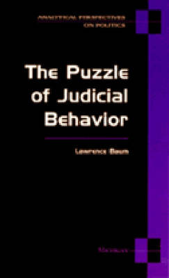The Puzzle of Judicial Behavior - Analytical Perspectives on Politics (Paperback)