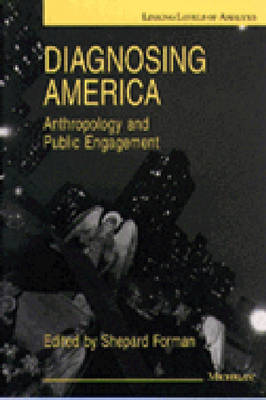 Diagnosing America: Anthropology and Public Engagement - Linking Levels of Analysis (Paperback)