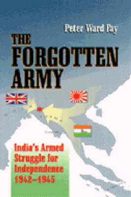 The Forgotten Army: India's Armed Struggle for Independence 1942-1945 (Paperback)