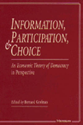 Information, Participation and Choice: An Economic Theory of Democracy in Perspective (Paperback)