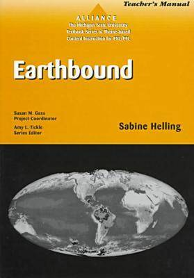 Earthbound: Teacher's Manual - Alliance: The Michigan State University Textbook Series of Theme-based Content Instruction for ESL/EFL (Paperback)