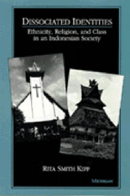 Dissociated Identities: Ethnicity, Religion and Class in an Indonesian Society (Paperback)