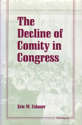 The Decline of Comity in Congress (Paperback)