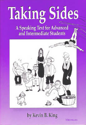 Taking Sides: A Speaking Text for Advanced and Intermediate Students (Paperback)