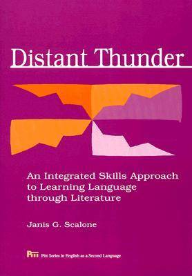 Distant Thunder: An Integrated Skills Approach to Learning Language Through Literature - Pitt Series in English as a Second Language (Paperback)