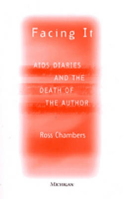 Facing it: AIDS Diaries and the Death of the Author (Paperback)
