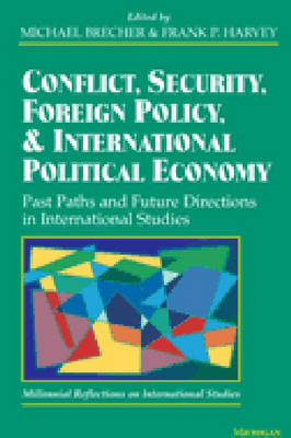 Conflict, Security, Foreign Policy and International Political Economy: Post Paths and Future Directions in International Studies - Millenial Reflections on International Studies (Paperback)