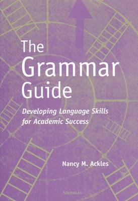 The Grammar Guide: Developing Language Skills for Academic Success (Paperback)