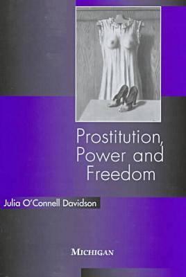 Prostitution, Power and Freedom (Hardback)
