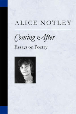 Coming After: Essays on Poetry - Poets on Poetry (Hardback)