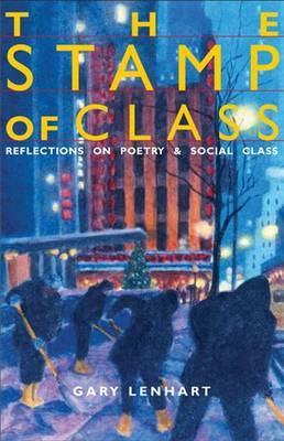 The Stamp of Class: Reflections on Poetry and Social Class (Hardback)