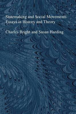 Statemaking and Social Movements: Essays in History and Theory (Hardback)