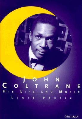 John Coltrane: His Life and Music - The Michigan American Music S. (Hardback)