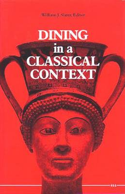 DINING IN A CLASSICAL CONTEXT (Hardback)