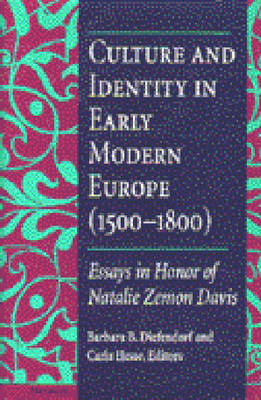 Culture and Identity in Early Modern Europe (1500-1800): Essays in Honor of Natalie Zemon Davis (Hardback)
