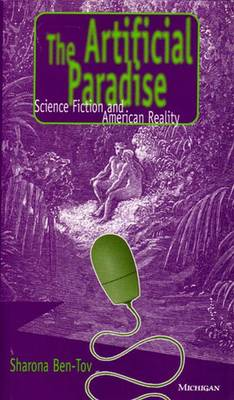 The Artificial Paradise: Science Fiction and American Reality - Studies in Literature & Science (Hardback)