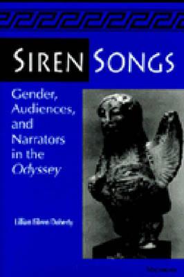 "Siren Songs: Gender, Audiences and Narrators in the ""Odyssey"" (Hardback)"