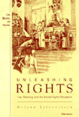 Unleashing Rights: Law, Meaning and the Animal Rights Movement - Law, Meaning & Violence (Hardback)
