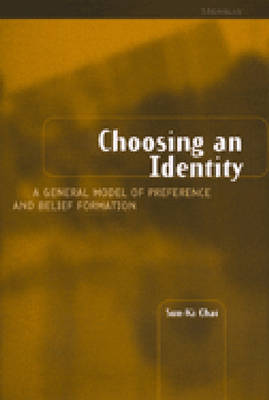 Choosing an Identity: A General Model of Preference and Belief Formation (Hardback)