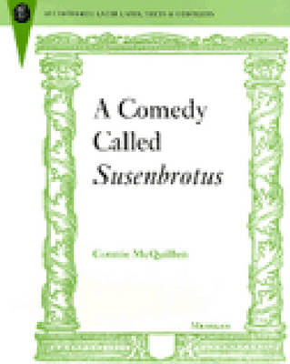 "Comedy Called """"Susenbrotus - Recentiores: Later Latin Texts & Contexts (Hardback)"