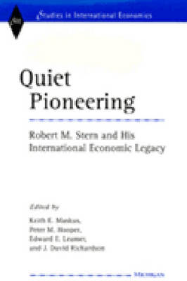 Quiet Pioneering: Robert M. Stern and His International Economic Legacy (Hardback)