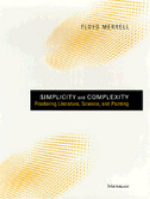 Simplicity and Complexity: Pondering Literature, Science and Painting - Studies in Literature & Science (Hardback)