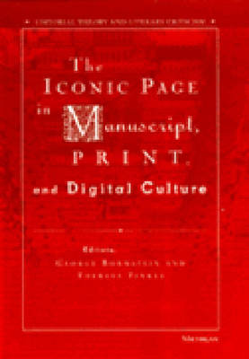 The Iconic Page in Manuscript, Print, and Digital Culture - Editorial Theory and Literary Criticism (Hardback)
