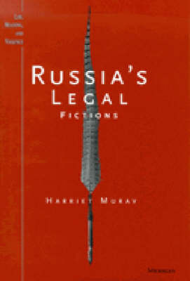 Russia's Legal Fictions - Law, Meaning & Violence (Hardback)