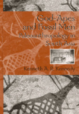 God-apes and Fossil Men: Paleoanthropology of South Asia (Hardback)
