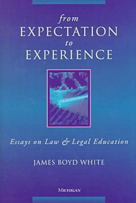 From Expectation to Experience: Essays on Law and Legal Education (Hardback)