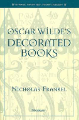 Oscar Wilde's Decorated Books - Editorial Theory & Literary Criticism (Hardback)