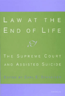 Law at the End of Life: The Supreme Court and Assisted Suicide (Hardback)