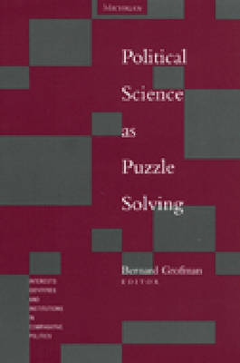 Political Science as Puzzle Solving - Interests, Identities & Institutions in Comparative Politics (Hardback)