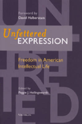 Unfettered Expression: Freedom in American Intellectual Life (Hardback)