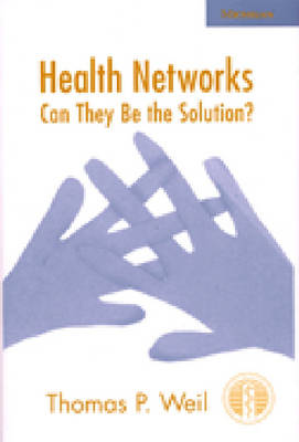 Health Networks: Can They be the Solution? (Hardback)