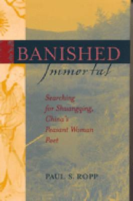 Banished Immortal: Searching for Shuangqing, China's Peasant Woman Poet (Hardback)