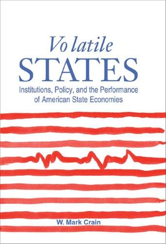 Volatile States: Institutions, Policy and the Performance of American State Economies (Hardback)