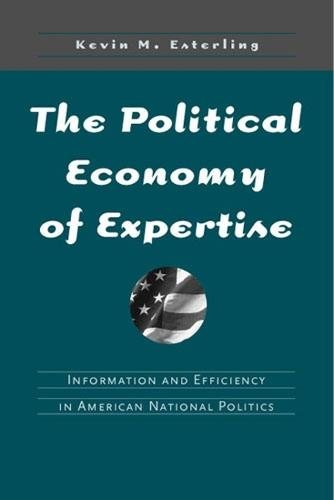 The Political Economy of Expertise: Information and Efficiency in American National Politics (Hardback)