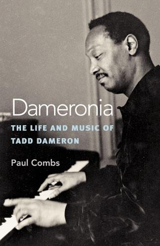 Dameronia: The Life and Music of Tadd Dameron - Jazz Perspectives (Hardback)
