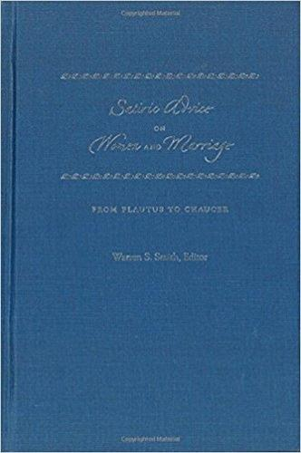 Satiric Advice on Women and Marriage: From Plautus to Chaucer (Hardback)
