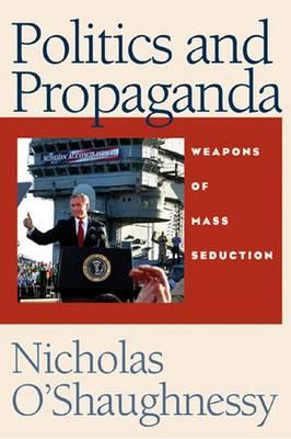 POLITICS & PROPAGANDA (Hardback)