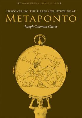 Discovering the Greek Countryside at Metaponto - Thomas Spencer Jerome Lectures (Hardback)